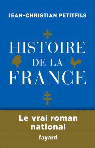JEAN-CHRISTIAN PETITFILS - Histoire de la France - couverture